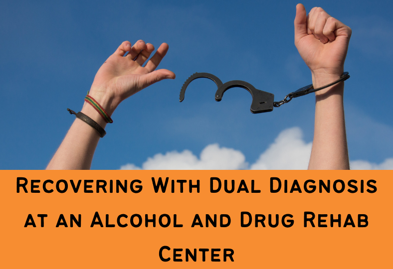 Recovering with dual diagnosis at an alcohol and drug rehab center